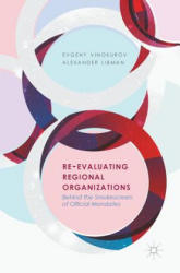 Re-Evaluating Regional Organizations - Behind the Smokescreen of Official Mandates (ISBN: 9783319530543)