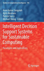 Intelligent Decision Support Systems for Sustainable Computing (ISBN: 9783319531526)