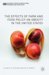 Effects of Farm and Food Policy on Obesity in the United States - Julian Alston, Abigail M. Okrent (ISBN: 9781137486479)