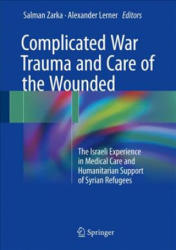 Complicated War Trauma and Care of the Wounded (ISBN: 9783319533384)