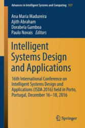 Intelligent Systems Design and Applications - Ana Maria Madureira, Ajith Abraham, Dorabela Gamboa, Paulo Novais (ISBN: 9783319534794)