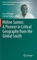 Milton Santos: A Pioneer in Critical Geography from the Global South (ISBN: 9783319538259)