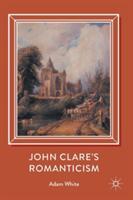 John Clare's Romanticism (ISBN: 9783319538587)