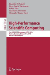 High-Performance Scientific Computing - First JARA-HPC Symposium, Jhpcs 2016, Aachen, Germany, October 4-5, 2016, Revised Selected Papers (ISBN: 9783319538617)