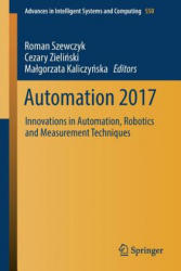 Automation 2017 - Innovations in Automation, Robotics and Measurement Techniques (ISBN: 9783319540412)