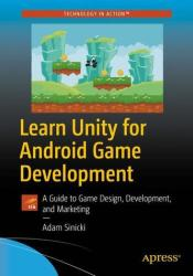 Learn Unity for Android Game Development - A Guide to Game Design, Development, and Marketing (ISBN: 9781484227039)