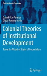 Colonial Theories of Institutional Development - Toward a Model of Styles of Imperialism (ISBN: 9783319541266)