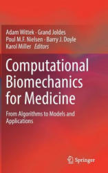 Computational Biomechanics for Medicine - From Algorithms to Models and Applications (ISBN: 9783319544809)