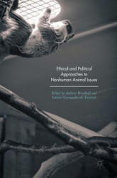 Ethical and Political Approaches to Nonhuman Animal Issues (ISBN: 9783319545486)