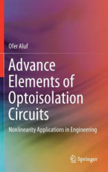 Advance Elements of Optoisolation Circuits - Nonlinearity Applications in Engineering (ISBN: 9783319553146)