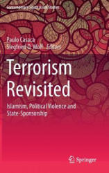 Terrorism Revisited - Islamism, Political Violence and State-Sponsorship (ISBN: 9783319556895)