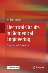 Electrical Circuits in Biomedical Engineering - Problems with Solutions (ISBN: 9783319551005)