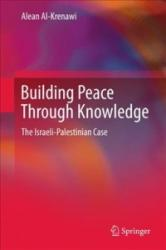 Building Peace Through Knowledge - The Israeli-Palestinian Case (ISBN: 9783319562780)