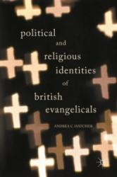 Political and Religious Identities of British Evangelicals (ISBN: 9783319562810)