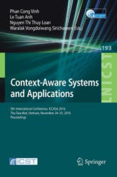 Context-Aware Systems and Applications - 5th International Conference, ICCASA 2016, Thu Dau Mot, Vietnam, November 24-25, 2016, Proceedings (ISBN: 9783319563565)