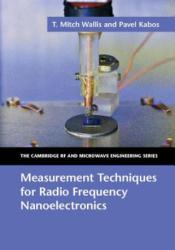 Measurement Techniques for Radio Frequency Nanoelectronics (ISBN: 9781107120686)