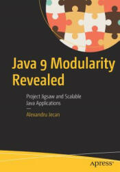 Java 9 Modularity Revealed - Alexandru Jecan (ISBN: 9781484227121)