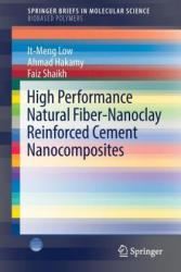 High Performance Natural Fiber-Nanoclay Reinforced Cement Nanocomposites (ISBN: 9783319565873)