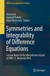 Symmetries and Integrability of Difference Equations - Lecture Notes of the Abecederian School of SIDE 12, Montreal 2016 (ISBN: 9783319566658)