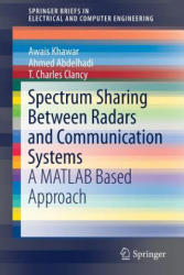 Spectrum Sharing Between Radars and Communication Systems - Awais Khawar, Ahmed Abdelhadi, T. Charles Clancy (ISBN: 9783319566832)