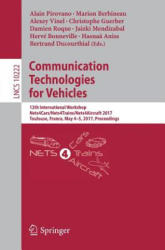 Communication Technologies for Vehicles - Alain Pirovano, Marion Berbineau, Alexey Vinel, Christophe Guerber, Damien Roque, Jaizki Mendizabal, Hervé Bonneville, Hassnaa Aniss, Bertrand Ducourt (ISBN: 9783319568799)