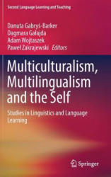 Multiculturalism, Multilingualism and the Self - Studies in Linguistics and Language Learning (ISBN: 9783319568911)