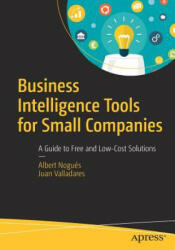 Business Intelligence Tools for Small Companies - A Guide to Free and Low-Cost Solutions (ISBN: 9781484225677)