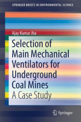 Selection of Main Mechanical Ventilators for Underground Coal Mines - A Case Study (ISBN: 9783319568584)