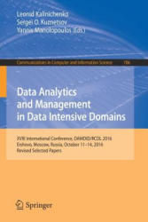 Data Analytics and Management in Data Intensive Domains - XVIII International Conference, DAMDID/RCDL 2016, Ershovo, Moscow, Russia, October 11 -14, (ISBN: 9783319571348)