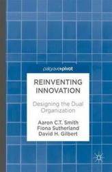 Reinventing Innovation - Designing the Dual Organization (ISBN: 9783319572123)