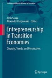 Entrepreneurship in Transition Economies - Diversity, Trends, and Perspectives (ISBN: 9783319573410)