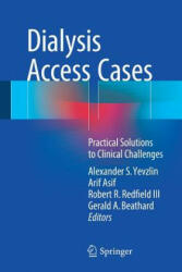 Dialysis Access Cases - Practical Solutions to Clinical Challenges (ISBN: 9783319574981)