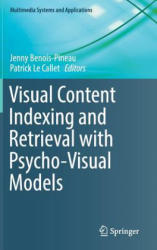 Visual Content Indexing and Retrieval with Psycho-Visual Models (ISBN: 9783319576862)