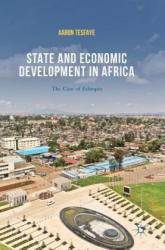 State and Economic Development in Africa - Aaron Tesfaye (ISBN: 9783319578248)