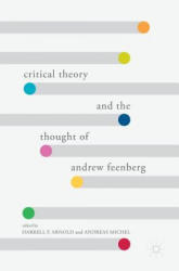 Critical Theory and the Thought of Andrew Feenberg (ISBN: 9783319578965)
