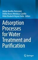 Adsorption Processes for Water Treatment and Purification - Adrián Bonilla-Petriciolet, Didilia Ileana Mendoza-Castillo, Hilda Elizabeth Reynel-Avila (ISBN: 9783319581354)