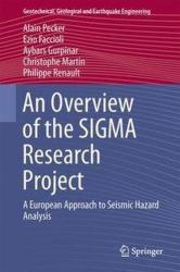 Overview of the Sigma Research Project - A European Approach to Seismic Hazard Analysis (ISBN: 9783319581538)