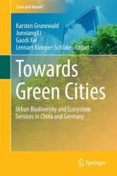 Towards Green Cities - Urban Biodiversity and Ecosystem Services in China and Germany (ISBN: 9783319582221)