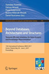 Beyond Databases, Architectures and Structures. Towards Efficient Solutions for Data Analysis and Knowledge Representation - 13th International Confe (ISBN: 9783319582733)
