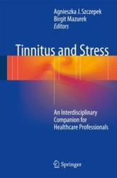 Tinnitus and Stress - An Interdisciplinary Companion for Healthcare Professionals (ISBN: 9783319583969)