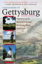 Field Guide to Gettysburg - Carol Reardon, Tom Vossler (ISBN: 9781469633367)