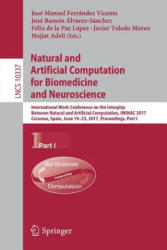 Natural and Artificial Computation for Biomedicine and Neuroscience (ISBN: 9783319597393)