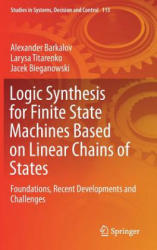 Logic Synthesis for Finite State Machines Based on Linear Chains of States - Foundations, Recent Developments and Challenges (ISBN: 9783319598369)