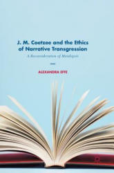 J. M. Coetzee and the Ethics of Narrative Transgression (ISBN: 9783319601007)