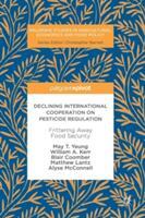 Declining International Cooperation on Pesticide Regulation (ISBN: 9783319605517)