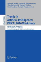 Trends in Artificial Intelligence: PRICAI 2016 Workshops - PeHealth 2016, I3A 2016, AIED 2016, AI4T 2016, IWEC 2016, and RSAI 2016, Phuket, Thailand, (ISBN: 9783319606743)