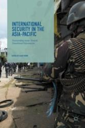 International Security in the Asia-Pacific - Transcending ASEAN towards Transitional Polycentrism (ISBN: 9783319607610)