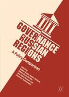 Governance in Russian Regions (ISBN: 9783319617015)