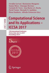 Computational Science and Its Applications - ICCSA 2017 - 17th International Conference, Trieste, Italy, July 3-6, 2017, Proceedings, Part V (ISBN: 9783319624037)