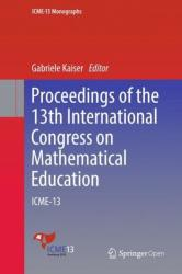Proceedings of the 13th International Congress on Mathematical Education - ICME-13 (ISBN: 9783319625966)